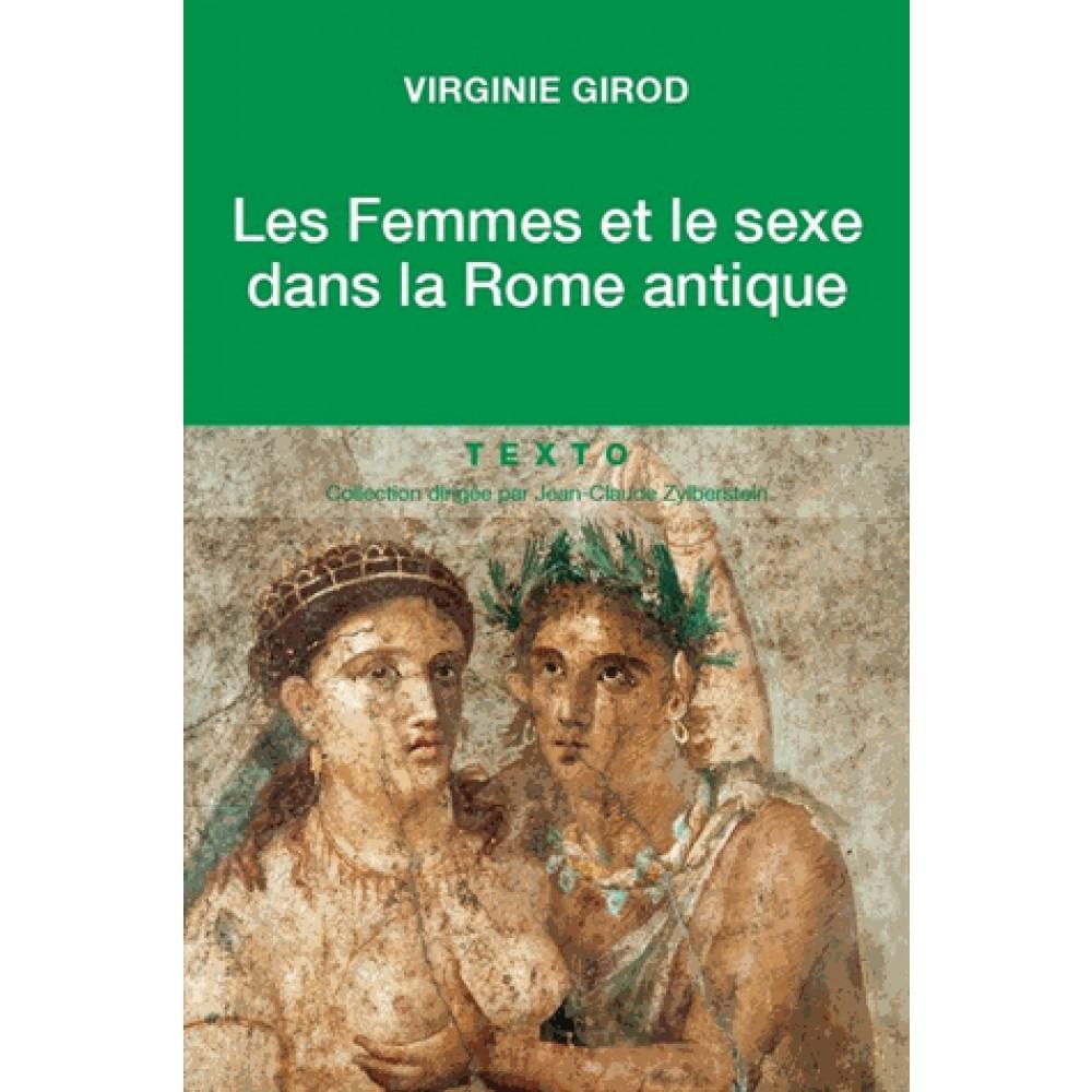 Les Femmes Et Le Sexe Dans La Rome Antique 9791021026742 0