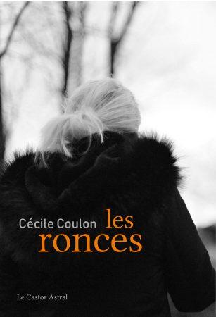 Cécile Coulon - Les ronces - Le Castor Astral 2018