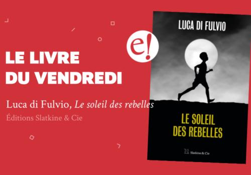 Ernest Mag Soleil Des Rebelles