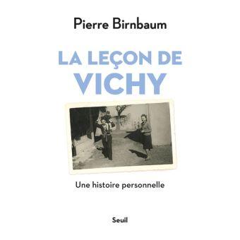 La Lecon De Vichy Une Histoire Personnelle