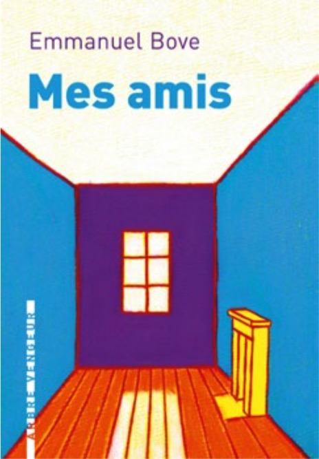 Mes Amis Emmanuel Bove